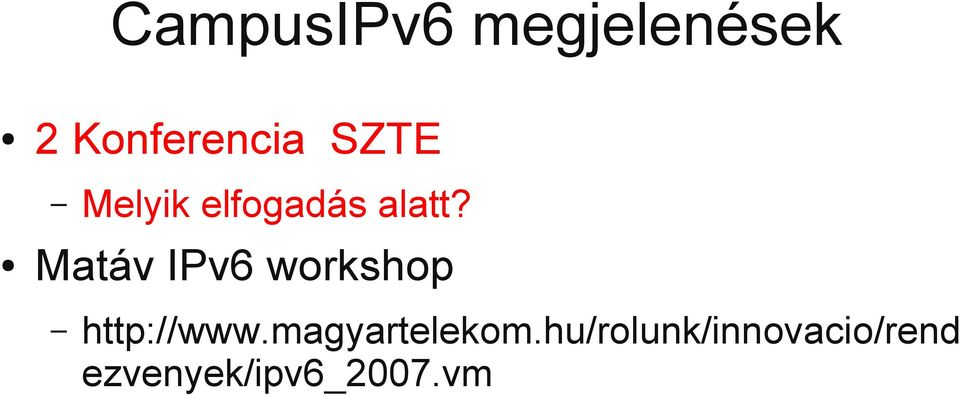 Matáv IPv6 workshop http://www.
