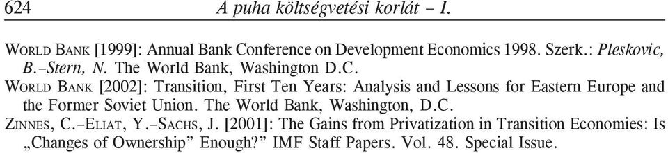 WORLD BANK [2002]: Transition, First Ten Years: Analysis and Lessons for Eastern Europe and the Former Soviet Union.