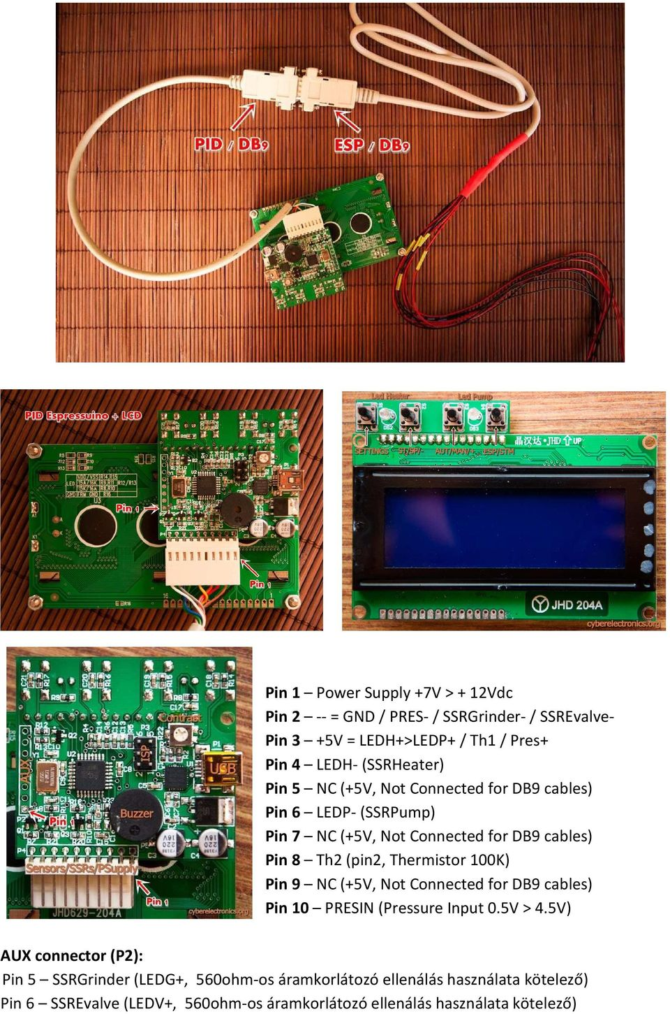 (pin2, Thermistor 100K) Pin 9 NC (+5V, Not Connected for DB9 cables) Pin 10 PRESIN (Pressure Input 0.5V > 4.