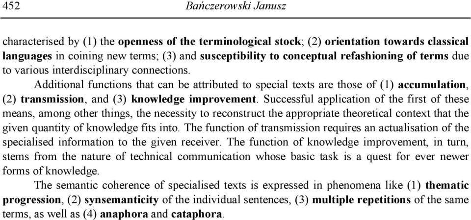 Additional functions that can be attributed to special texts are those of (1) accumulation, (2) transmission, and (3) knowledge improvement.