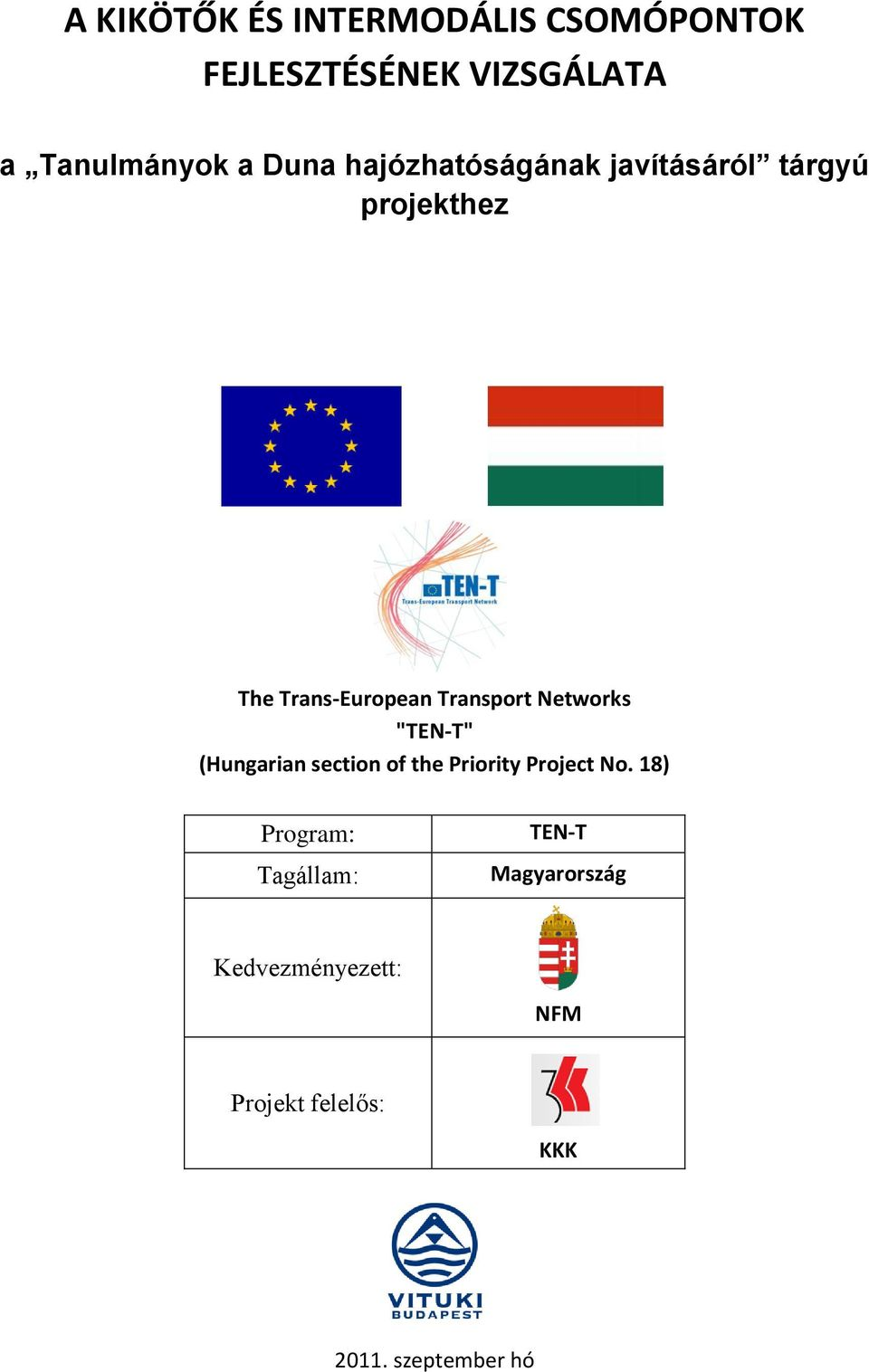 "Networks ""TEN-T"" (Hungarian section of the Priority Project No."