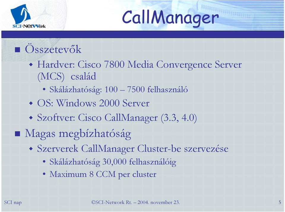 Cisco CallManager (3.3, 4.