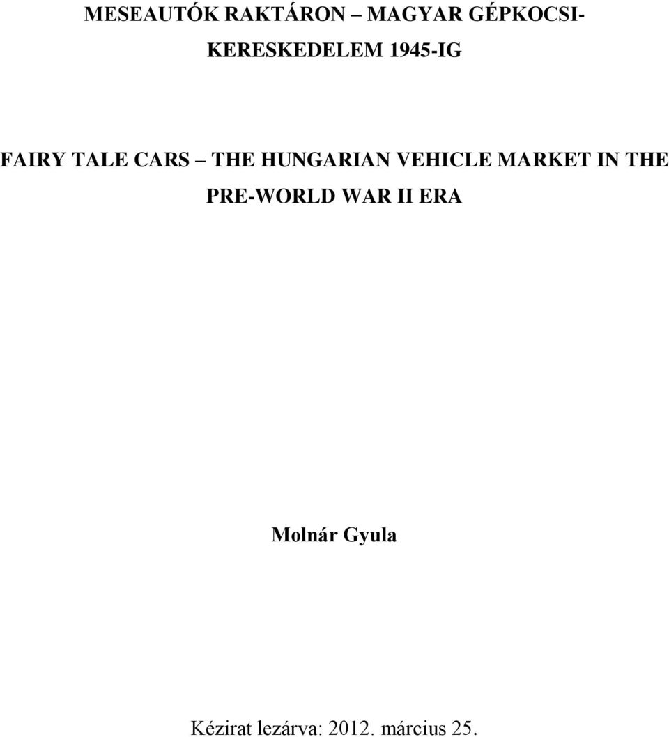 HUNGARIAN VEHICLE MARKET IN THE PRE-WORLD