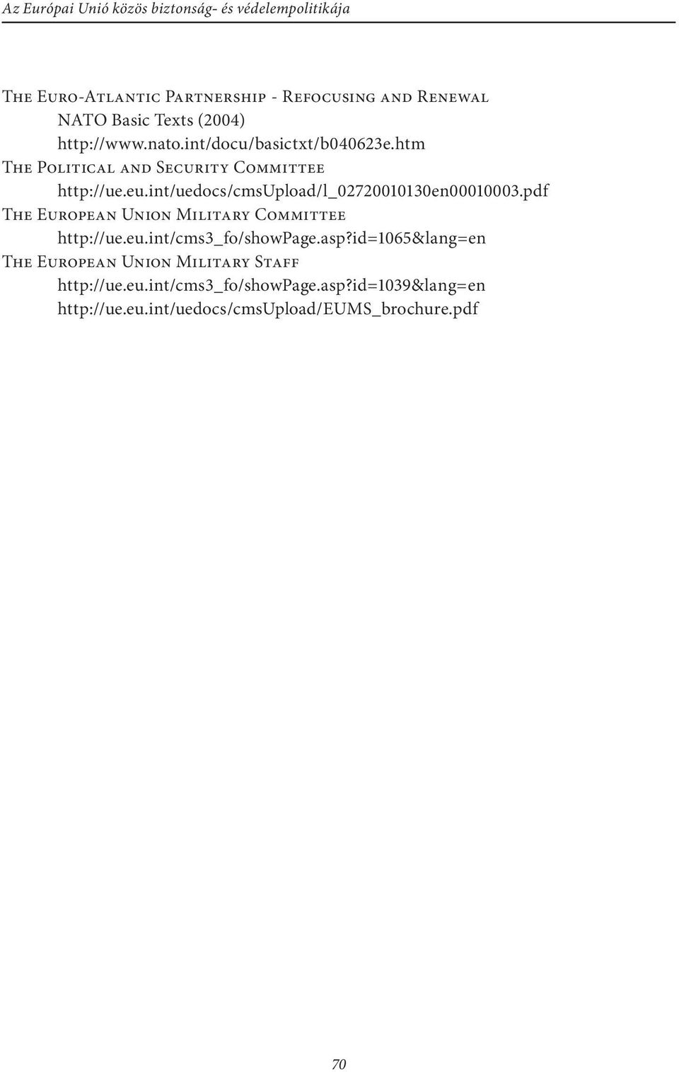 int/uedocs/cmsupload/l_02720010130en00010003.pdf THE EUROPEAN UNION MILITARY COMMITTEE http://ue.eu.