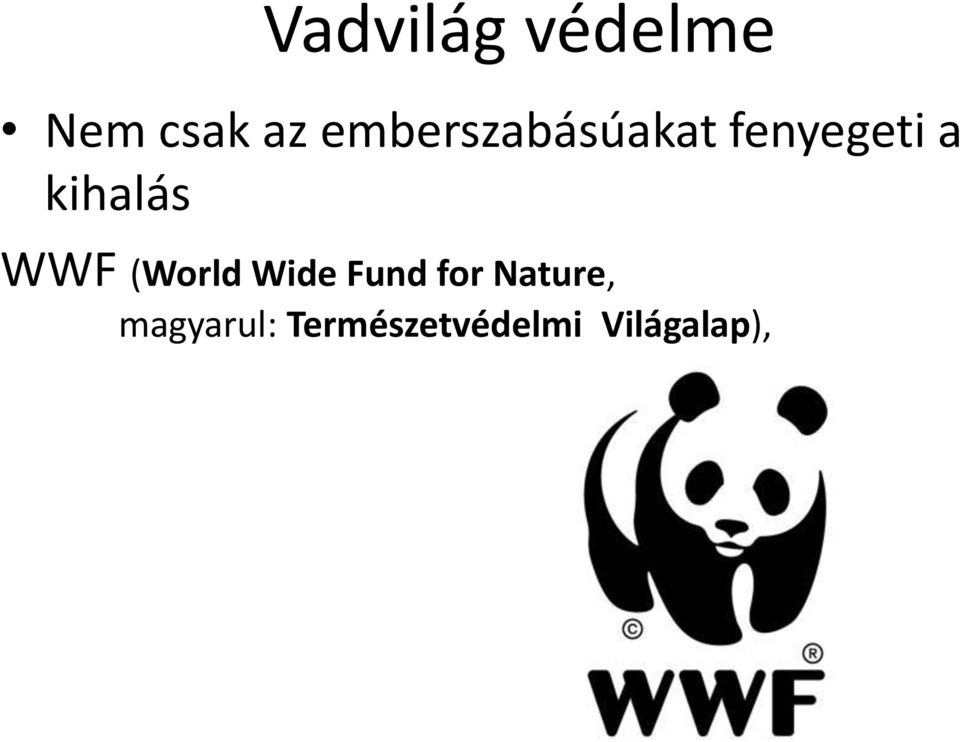 kihalás WWF (World Wide Fund for