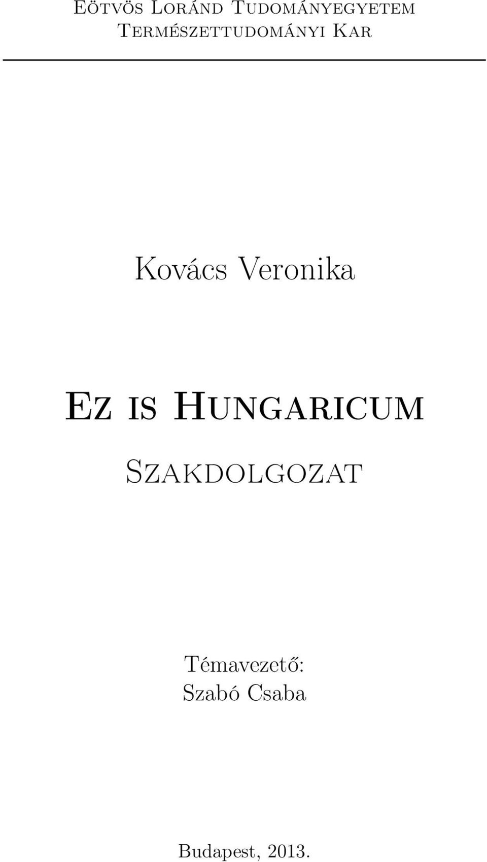 Veronika Ez is Hungaricum