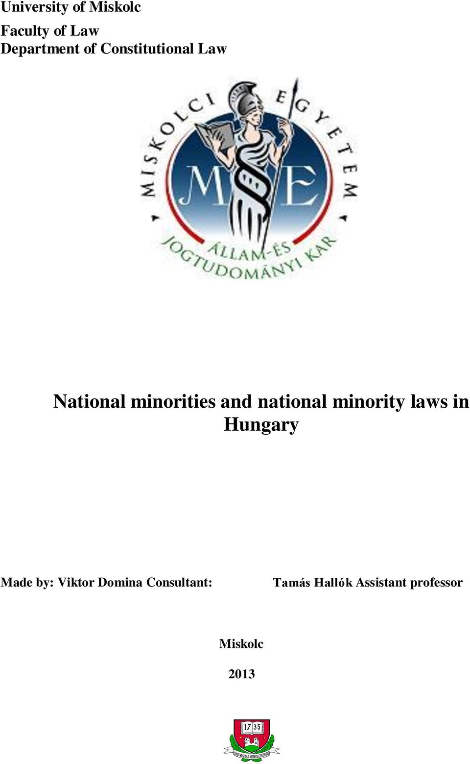 minority laws in Hungary Made by: Viktor Domina