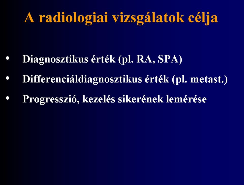 RA, SPA) Differenciáldiagnosztikus