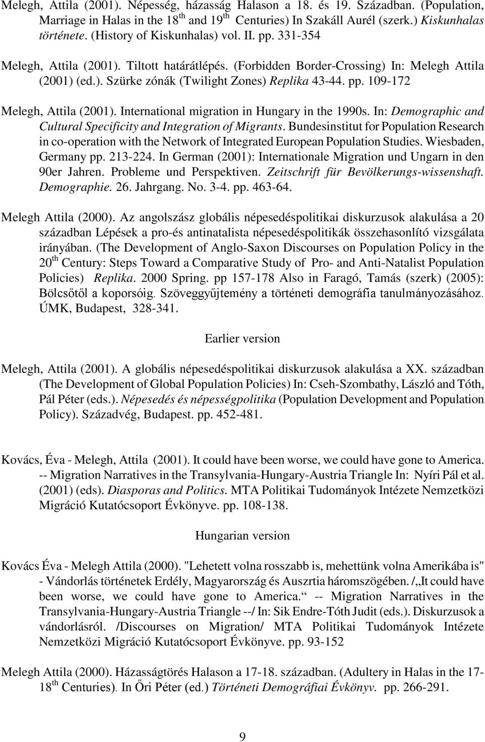 International migration in Hungary in the 1990s. In: Demographic and Cultural Specificity and Integration of Migrants.