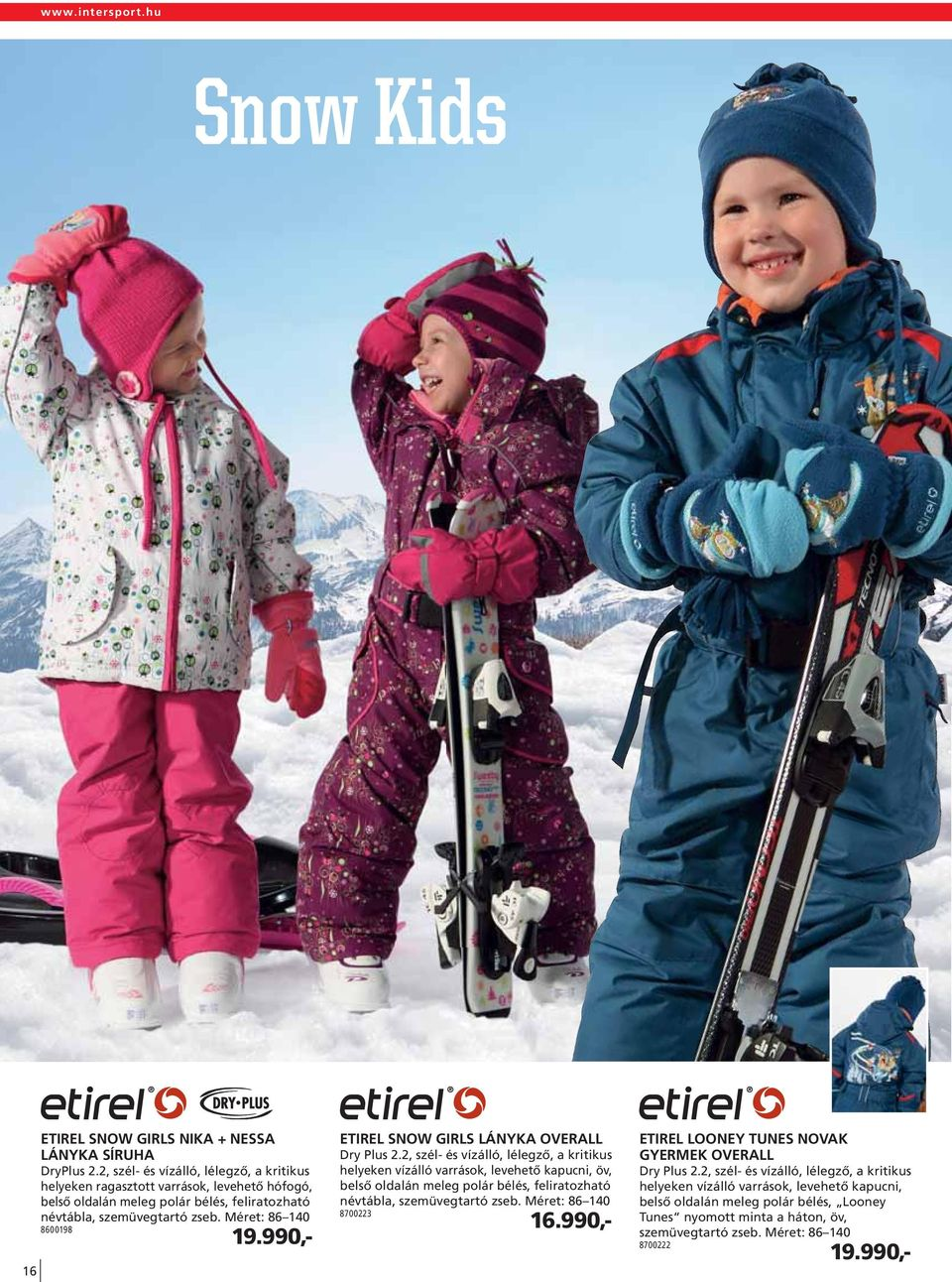 990,- ETIREL SNOW GIRLS LÁNYKA OVERALL Dry Plus 2.