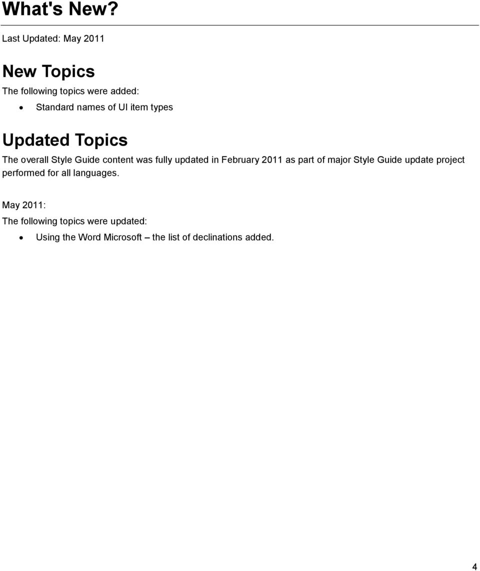 types Updated Topics The overall Style Guide content was fully updated in February 2011 as
