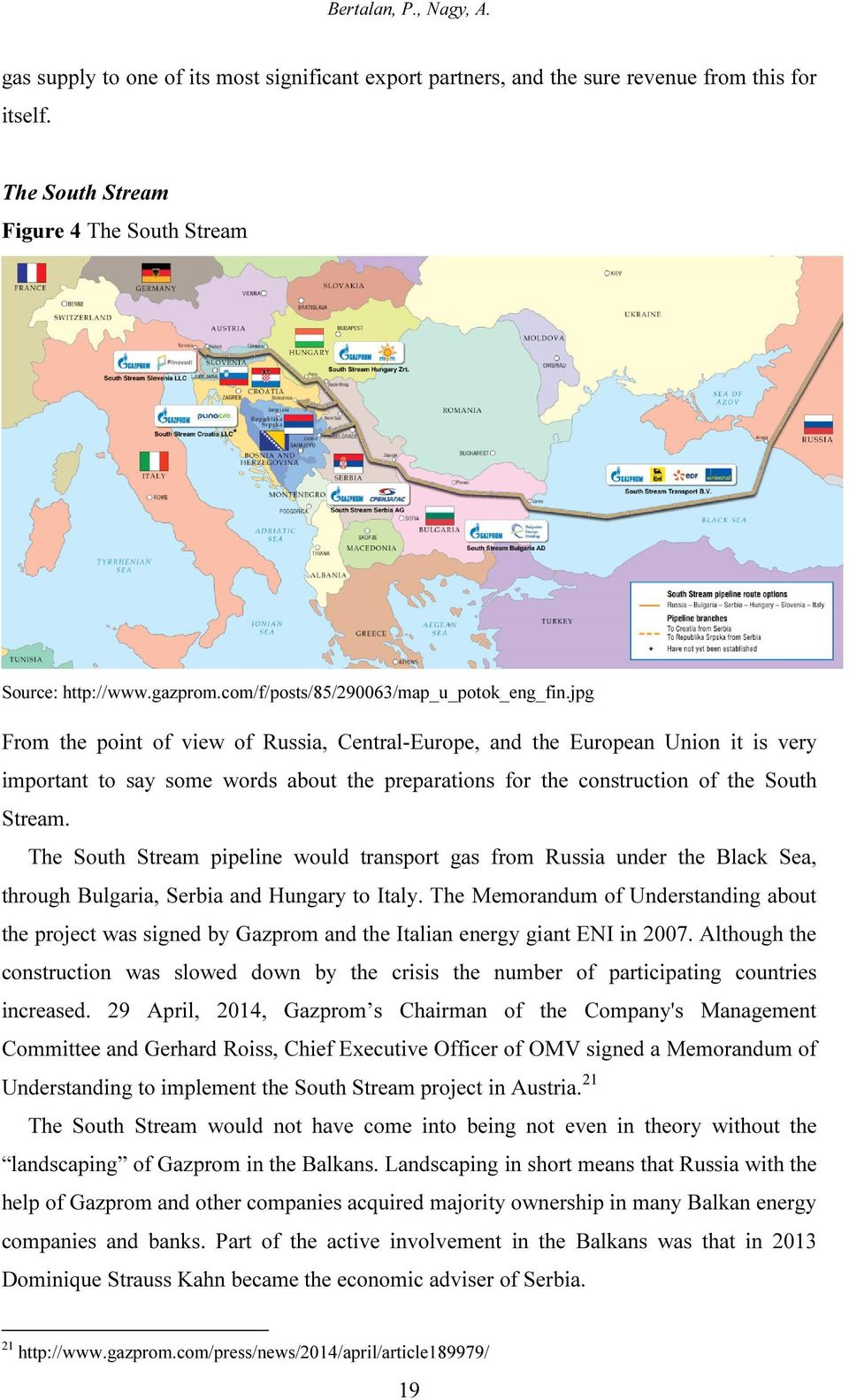 jpg From the point of view of Russia, Central-Europe, and the European Union it is very important to say some words about the preparations for the construction of the South Stream.