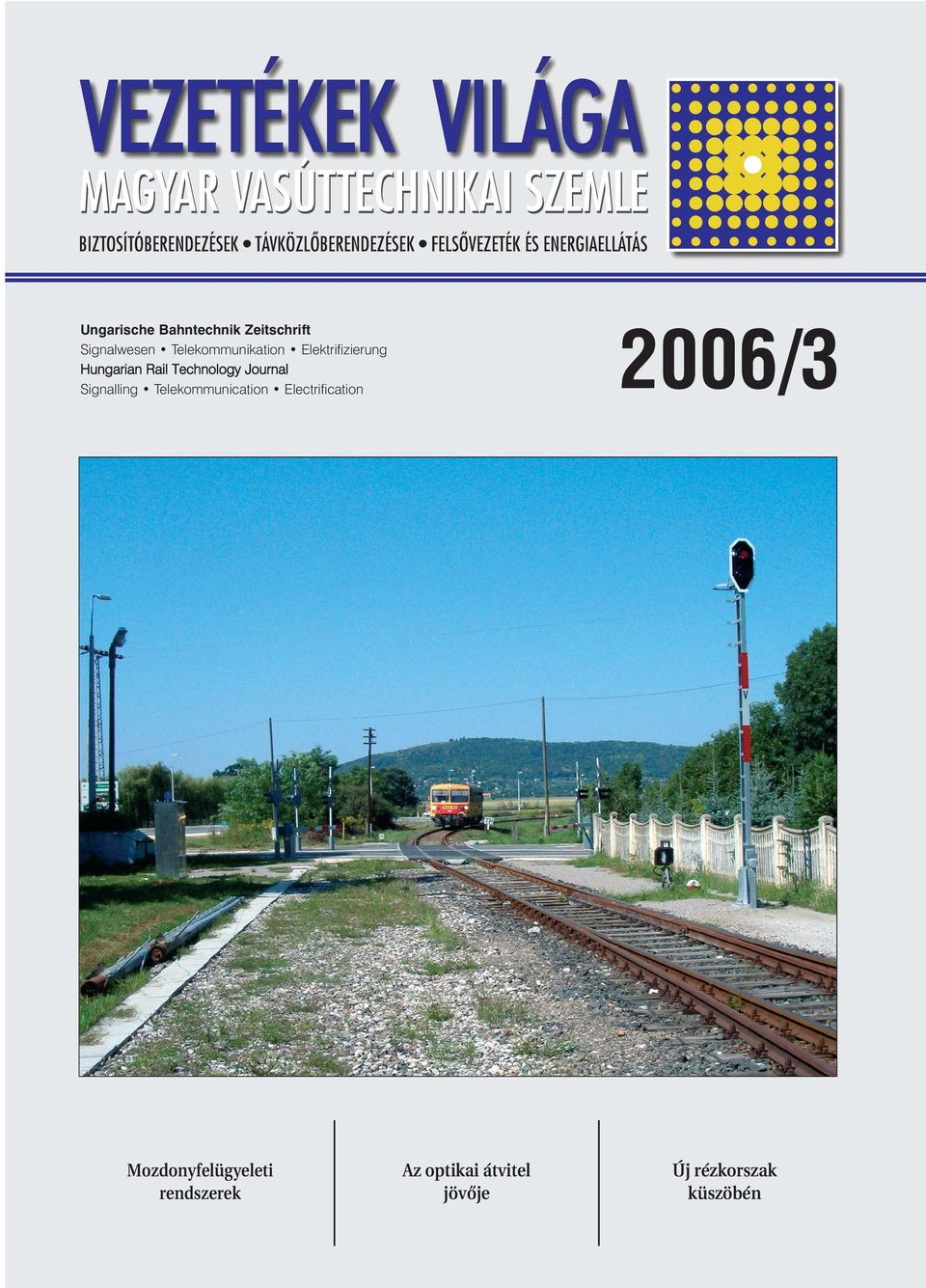 Journal Signalling Telekommunication Electrification 2006/3
