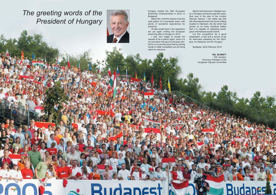As fate would have it, the organizers are yet again inviting the European swimming elite to Hungary in 2012.