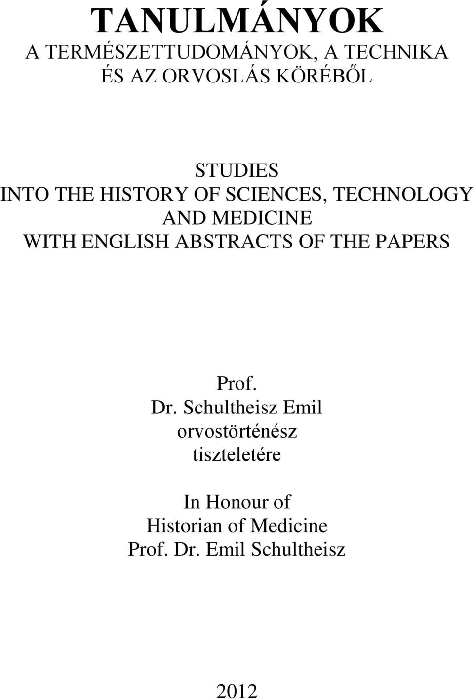 ENGLISH ABSTRACTS OF THE PAPERS Prof. Dr.