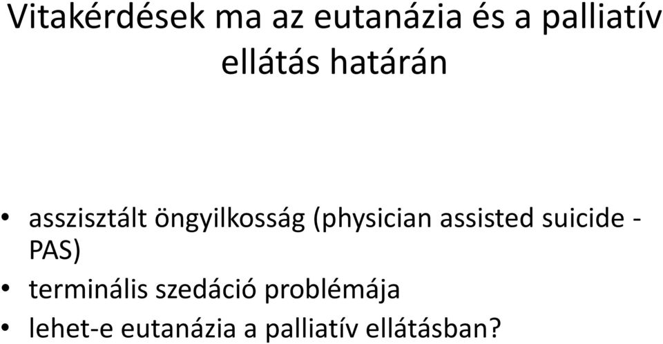 (physician assisted suicide - PAS) terminális
