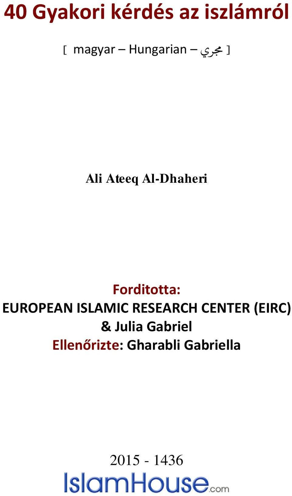 Forditotta: EUROPEAN ISLAMIC RESEARCH CENTER