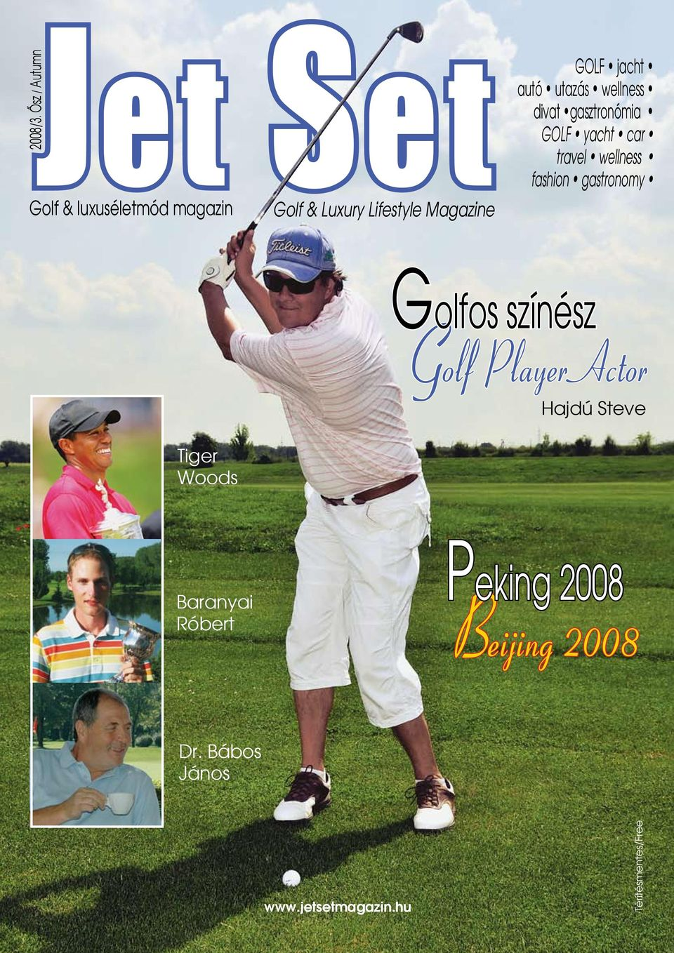 wellness fashion gastronomy Golfos színész Golf Player Actor Hajdú Steve Tiger Woods