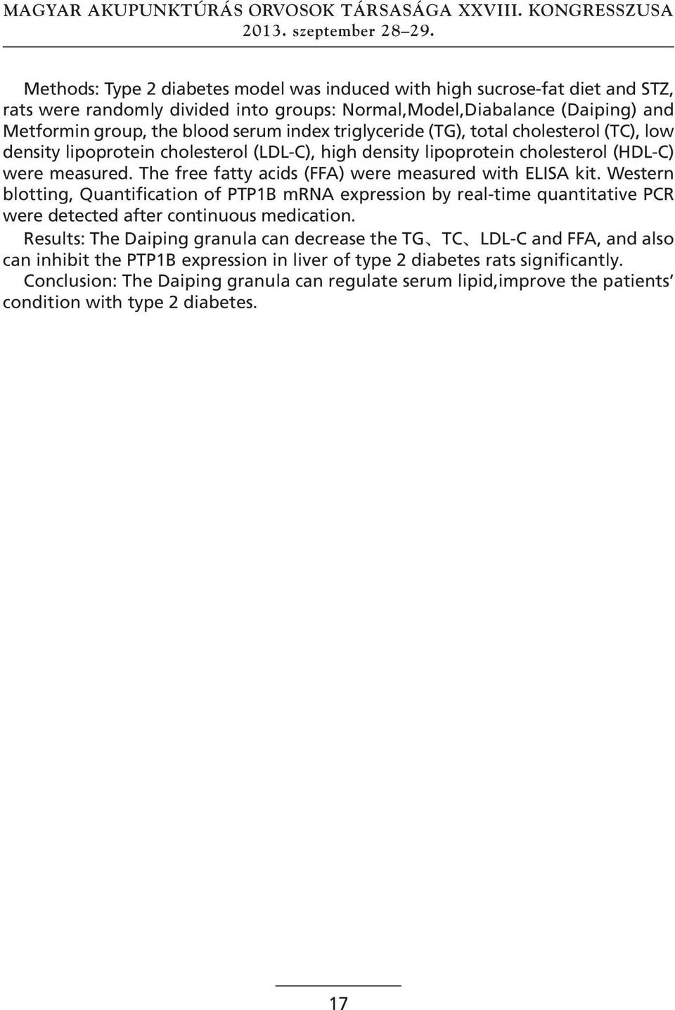 The free fatty acids (FFA) were measured with ELISA kit. Western blotting, Quantification of PTP1B mrna expression by real-time quantitative PCR were detected after continuous medication.