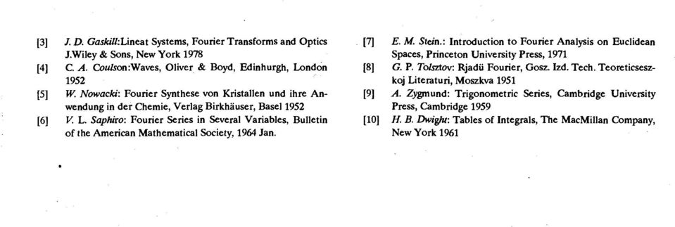 Saphiro: Fourier Series in Several Variables, Bulletin of the American Mathematical Society, 1964 Jan. E. M. Stein.