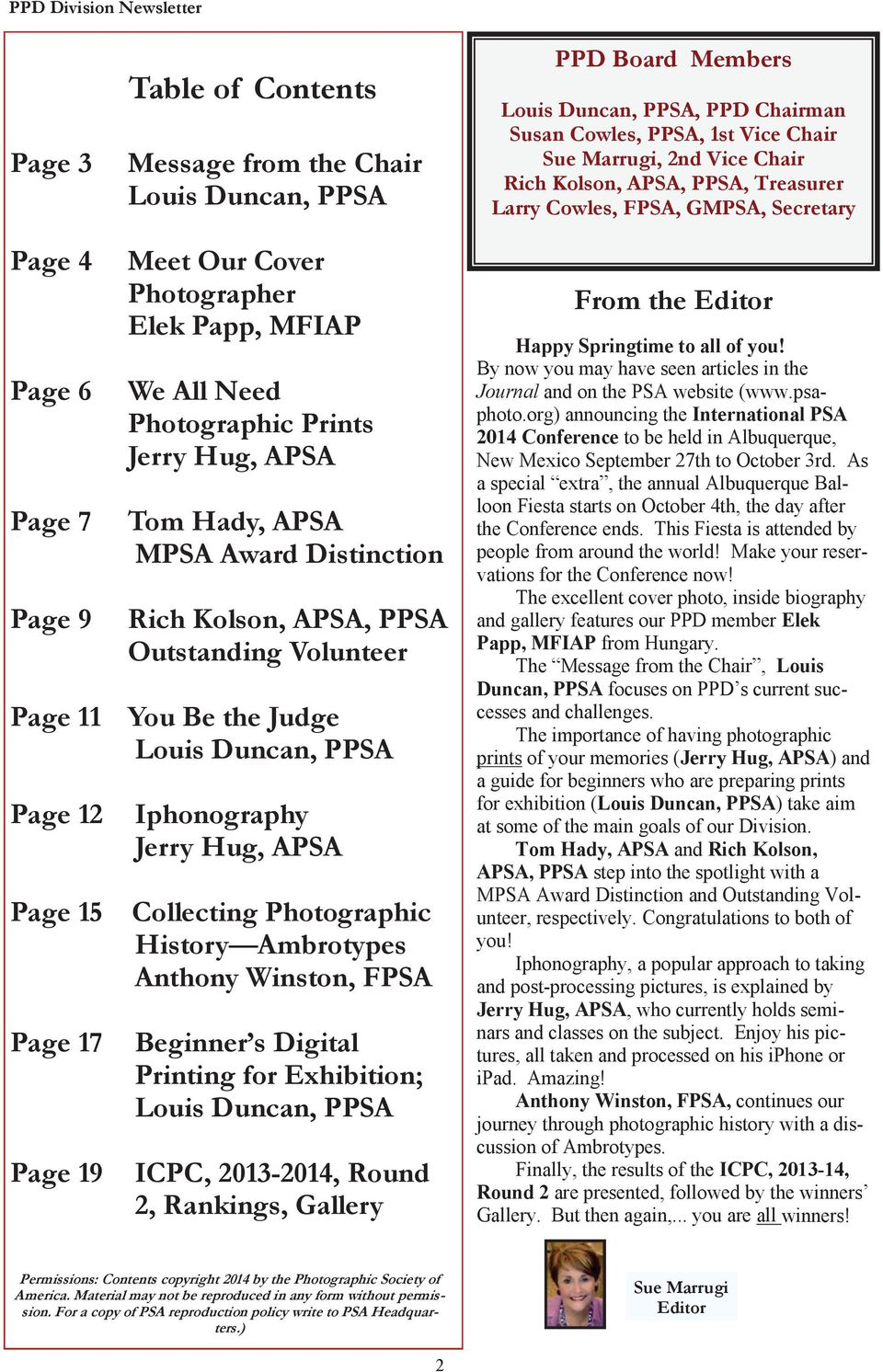 Distinction Rich Kolson, APSA, PPSA Outstanding Volunteer Page 11 You Be the Judge Louis Duncan, PPSA Page 12 Page 15 Page 17 Page 19 Iphonography Jerry Hug, APSA Collecting Photographic History