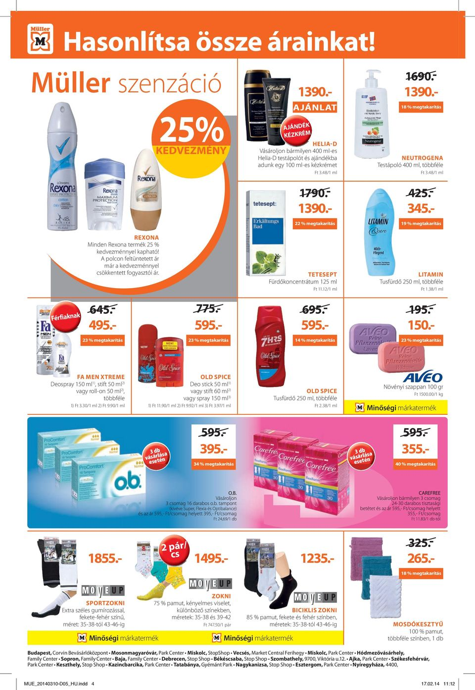 12/1 ml LITAMIN Tusfürdő 250 ml, Ft 1.38/1 ml Férfiaknak 775.- 645.- 195.- 150.- 23 % 23 % 14 % 23 % FA MEN XTREME Deospray 150 ml 1), stift 50 ml 2) vagy roll-on 50 ml 2), 1) Ft 3.30/1 ml 2) Ft 9.