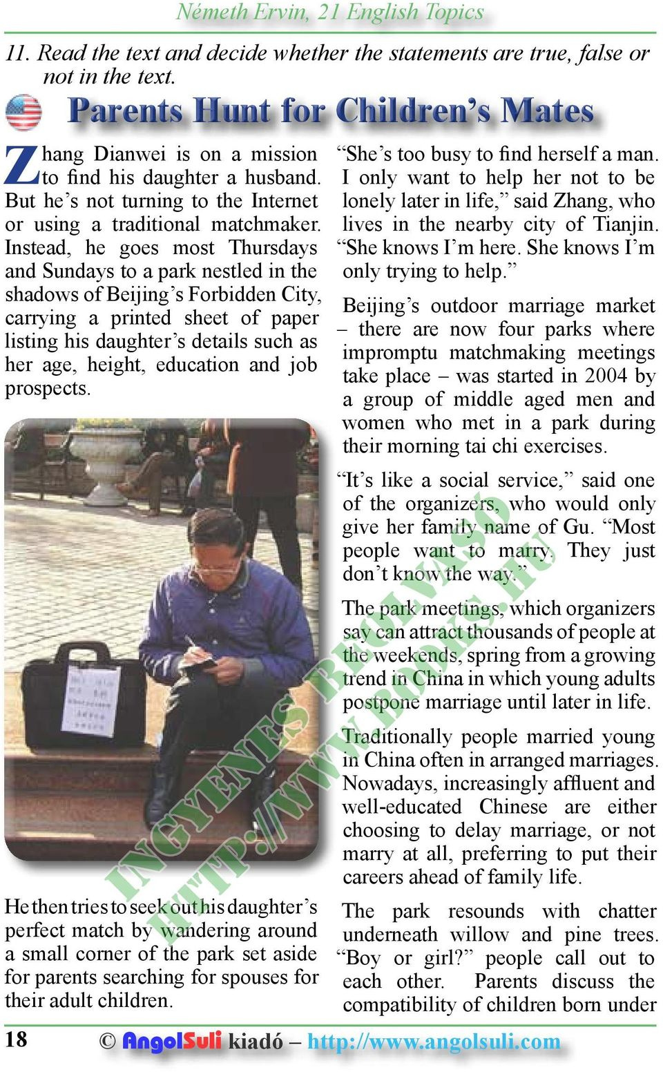 Instead, he goes most Thursdays and Sundays to a park nestled in the shadows of Beijing s Forbidden City, carrying a printed sheet of paper listing his daughter s details such as her age, height,