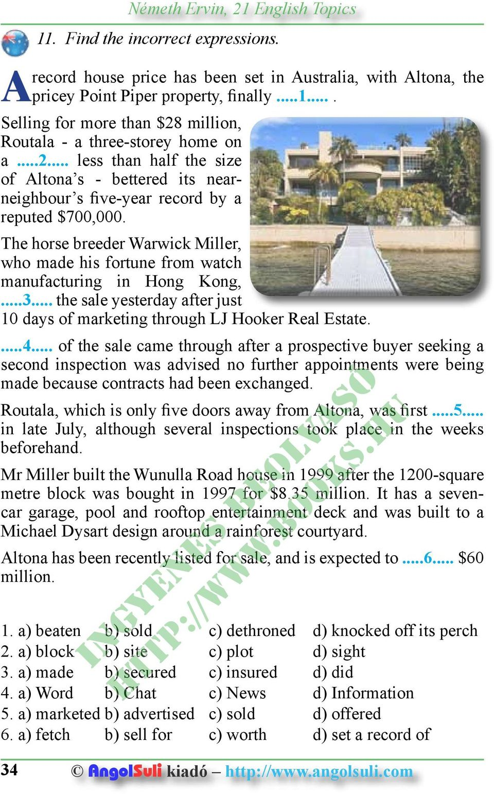 The horse breeder Warwick Miller, who made his fortune from watch manufacturing in Hong Kong,...3... the sale yesterday after just 10 days of marketing through LJ Hooker Real Estate....4.