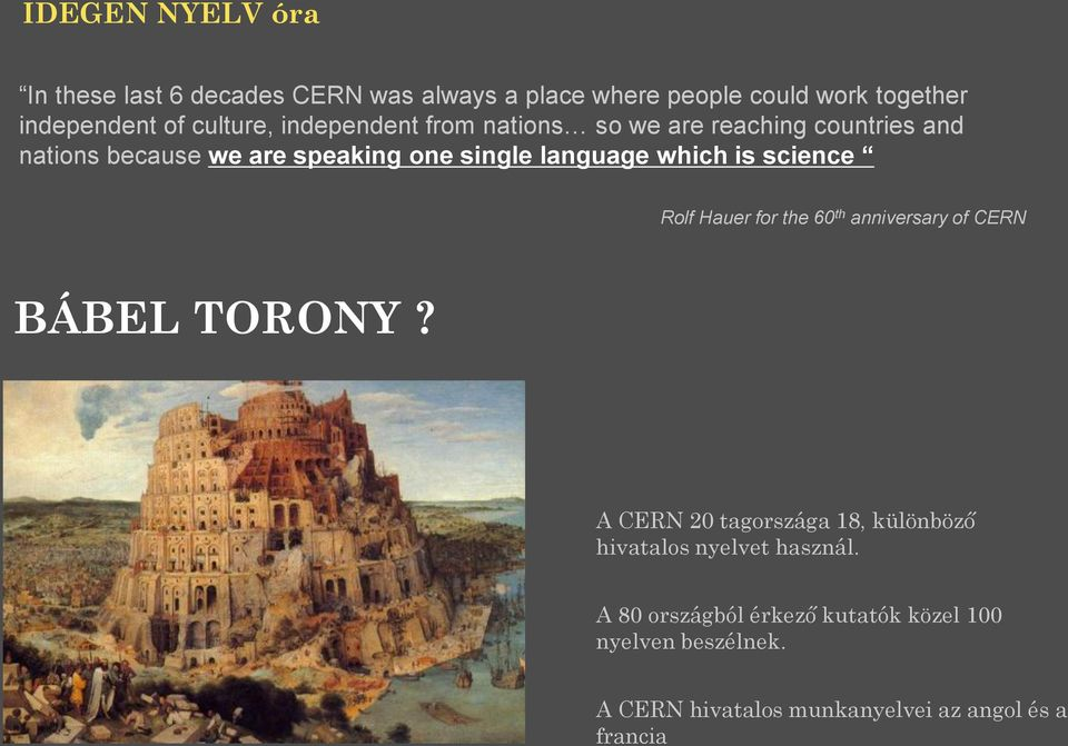 which is science Rolf Hauer for the 60 th anniversary of CERN BÁBEL TORONY?