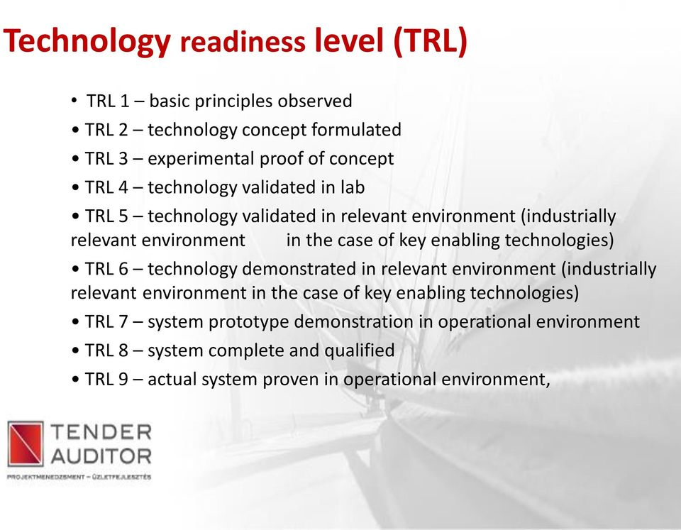 technologies) TRL 6 technology demonstrated in relevant environment (industrially relevant environment in the case of key enabling technologies)