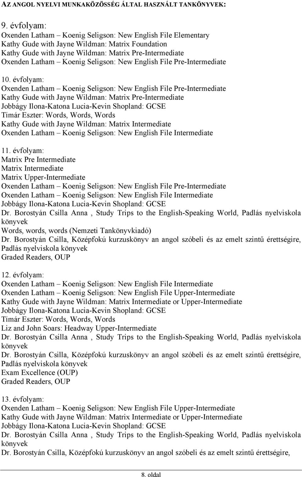 Seligson: New English File Pre-Intermediate 10.