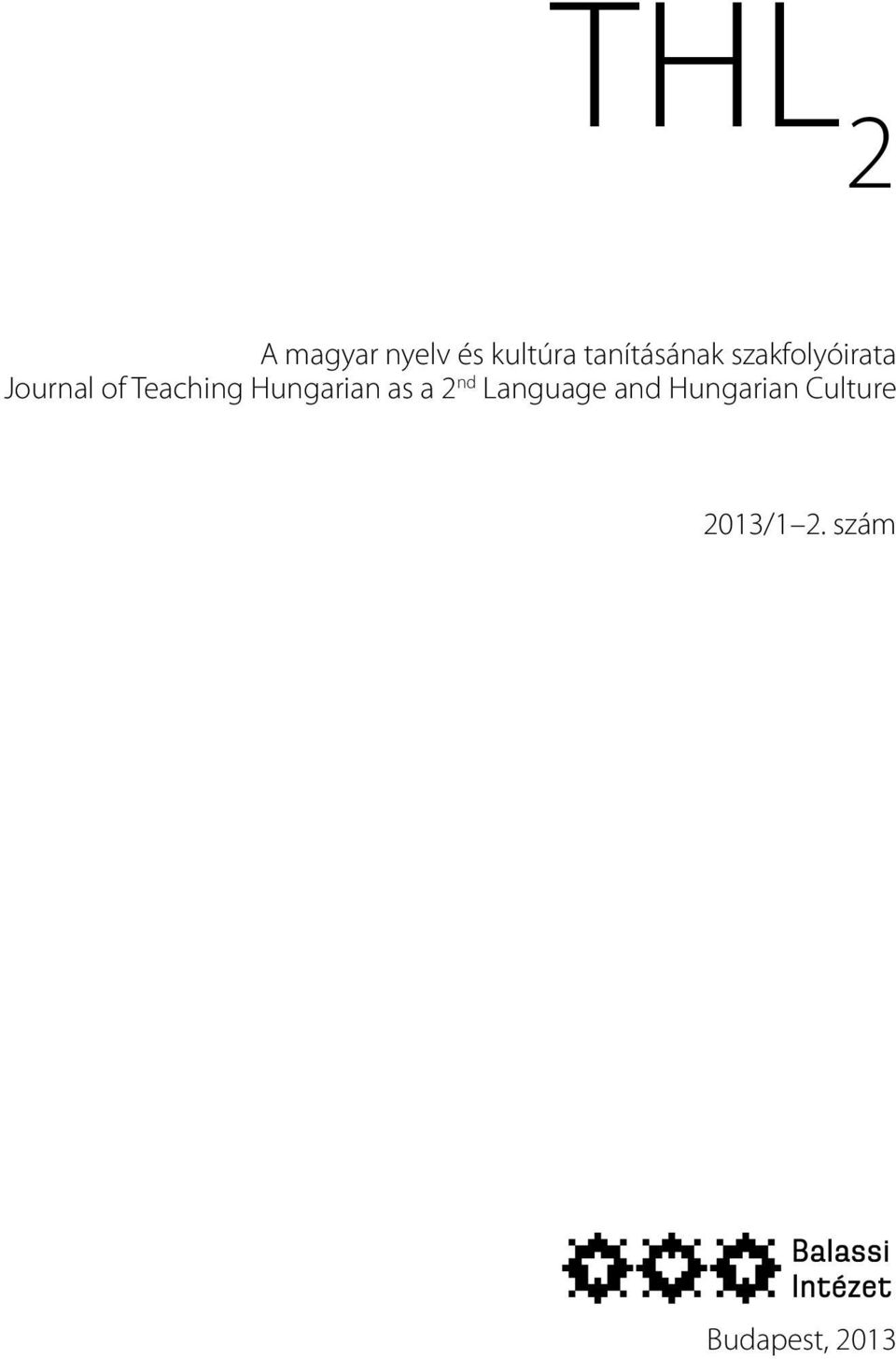 Teaching Hungarian as a 2 nd Language
