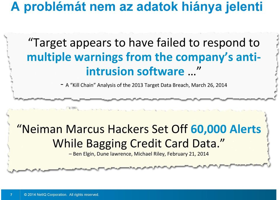 the 2013 Target Data Breach, March 26, 2014 Neiman Marcus Hackers Set Off 60,000 Alerts