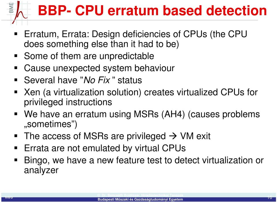 virtualized CPUs for privileged instructions We have an erratum using MSRs (AH4) (causes problems sometimes ) The access of MSRs