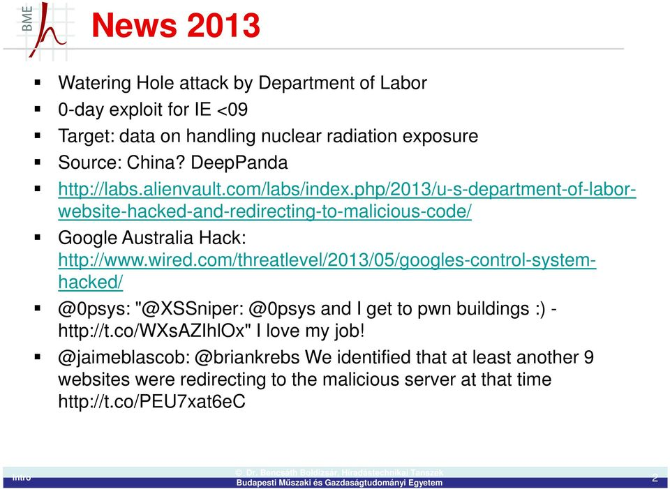 php/2013/u-s-department-of-laborwebsite-hacked-and-redirecting-to-malicious-code/ Google Australia Hack: http://www.wired.