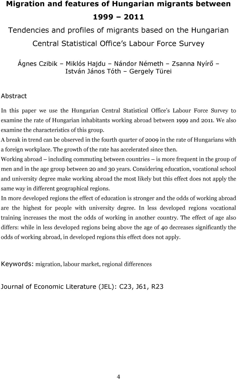 working abroad between 1999 and 2011. We also examine the characteristics of this group.