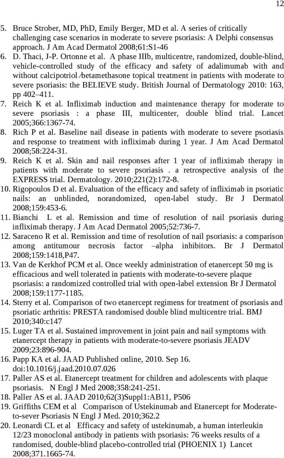 A phase IIIb, multicentre, randomized, double-blind, vehicle-controlled study of the efficacy and safety of adalimumab with and without calcipotriol betamethasone topical treatment in patients with