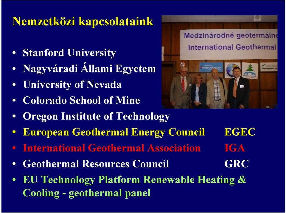 Geothermal Energy Council EGEC International Geothermal Association IGA Geothermal