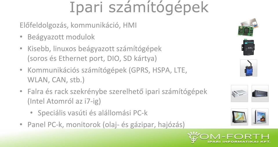 (GPRS, HSPA, LTE, WLAN, CAN, stb.