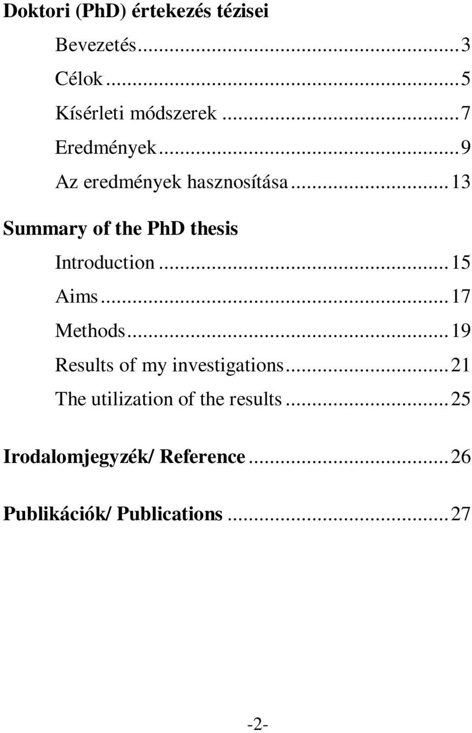 ..13 Summary of the PhD thesis Introduction...15 Aims...17 Methods.