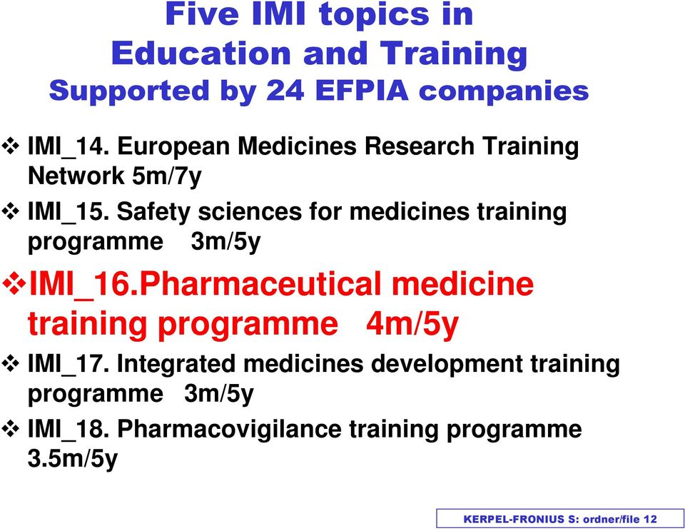Safety sciences for medicines training programme 3m/5y IMI_16.
