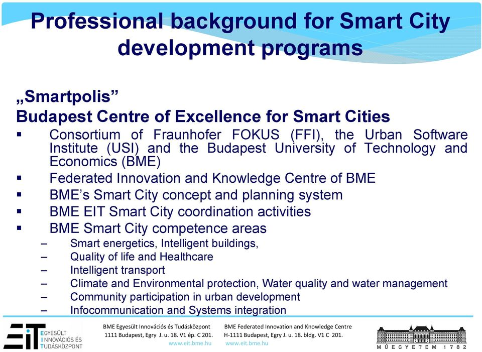 planning system BME EIT Smart City coordination activities BME Smart City competence areas Smart energetics, Intelligent buildings, Quality of life and Healthcare