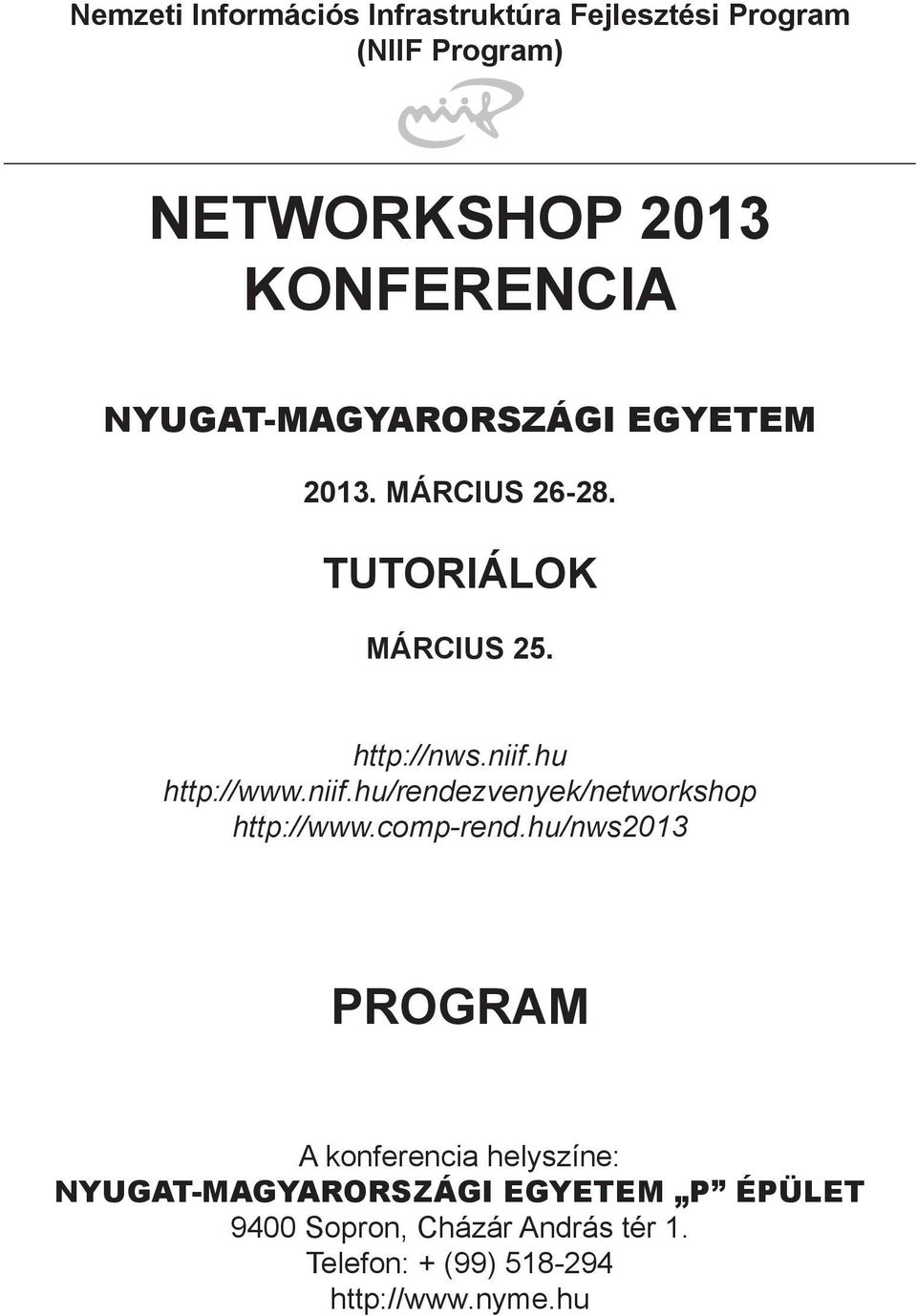 niif.hu/rendezvenyek/networkshop http://www.comp-rend.