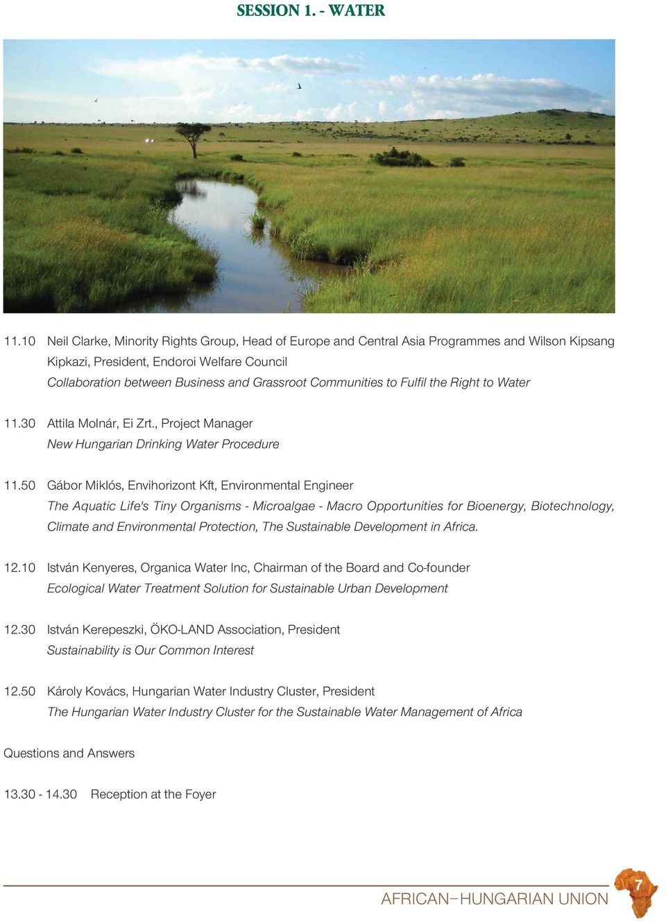 Communities to Fulfil the Right to Water 11.30 Attila Molnár, Ei Zrt., Project Manager New Hungarian Drinking Water Procedure 11.