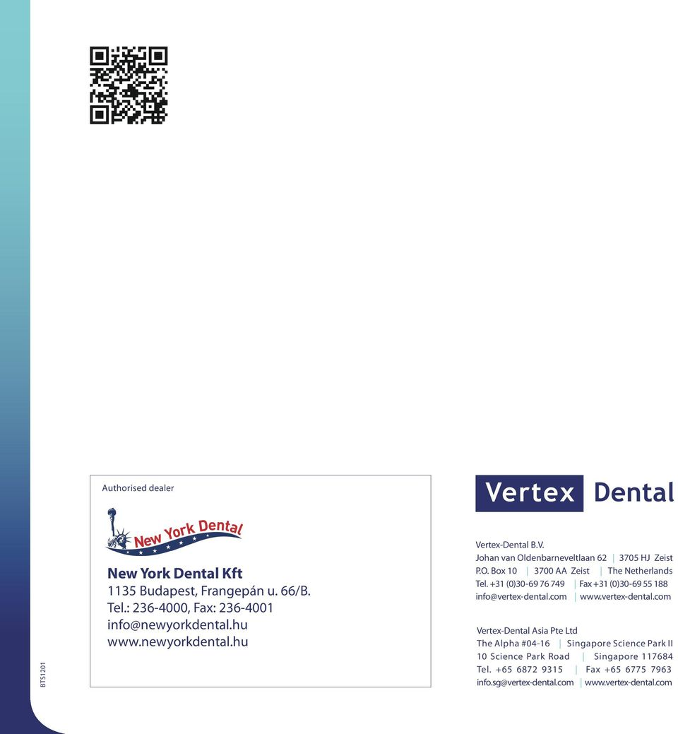 +31 (0)30-69 76 749 Fax +31 (0)30-69 55 188 info@vertex-dental.
