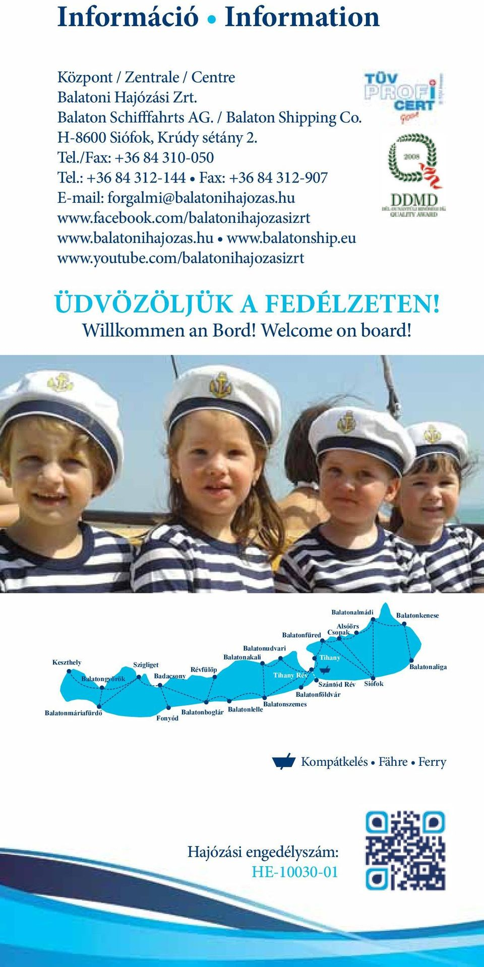 com/balatonihajozasizrt Üdvözöljük a fedélzeten! Willkommen an Bord! Welcome on board!