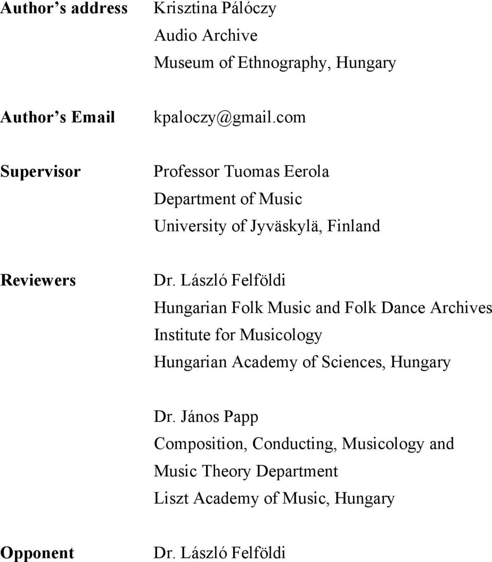 László Felföldi Hungarian Folk Music and Folk Dance Archives Institute for Musicology Hungarian Academy of Sciences,