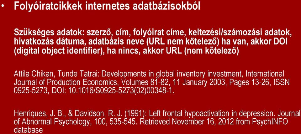 investment, International Journal of Production Economics, Volumes 81-82, 11 January 2003, Pages 13-26, ISSN 0925-5273, DOI: 10.1016/S0925-5273(02)00348-1.