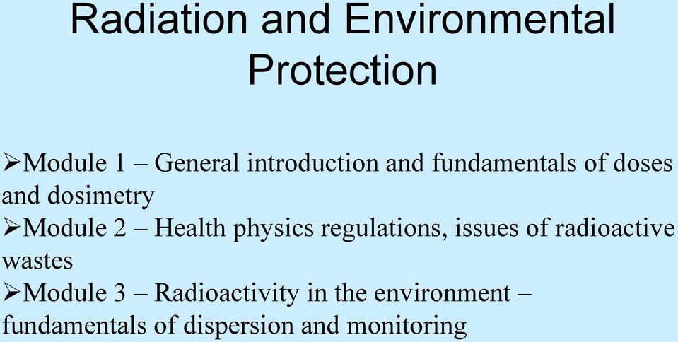 Health physics regulations, issues of radioactive wastes Module