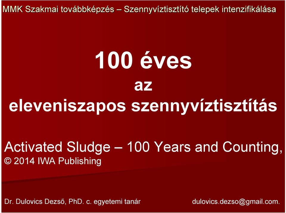 Activated Sludge 100 Years